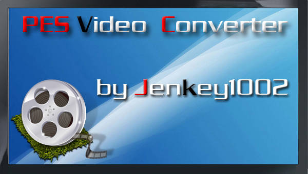 PES Video Converter v1.00 beta by jenkey1002