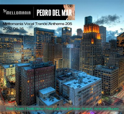 Pedro Del Mar - Melomanica Vocal Trance Anthems 205
