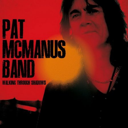 Pat McManus Band - Walking Through Shadows (2011)