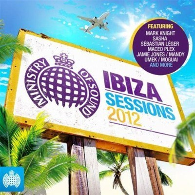 Ministry of Sound - Ibiza Sessions 2012 (2012) [Multi]